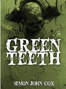 Cover image of the horror story Greenteeth by Simon John Cox.